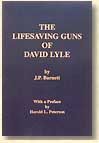 The Lifesaving Guns of David Lyle